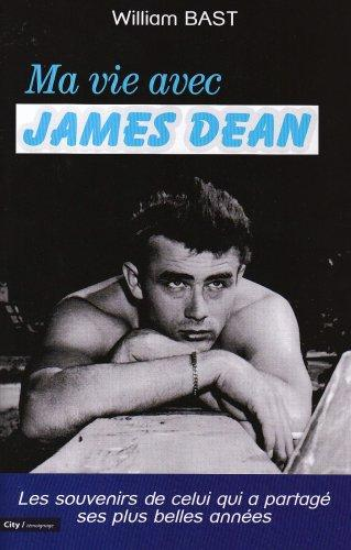 William Bast, Ma vie avec James Dean, autobiographie traduite de l'anglais par Jérémie Gazeau, Jean-Noël Chatain et Sylvaine Pascual, City Éditions, Paris, 2006, 378 pages.