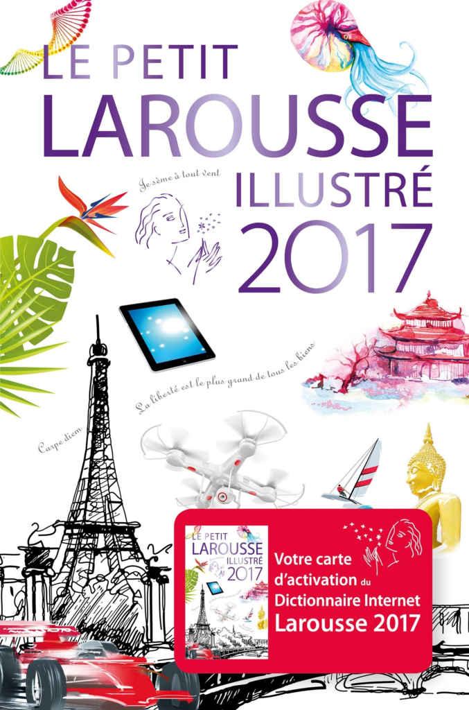 Petit Larousse illustré 2017, édition exclusive pour célébrer le 200e anniversaire de la naissance de Pierre Larousse.