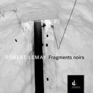 fragments-noirs-robert-lemay