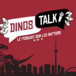 Dinos Talk le balado sur les Raptors en français