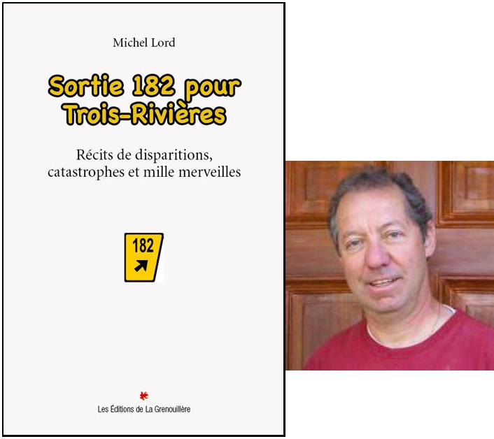Michel Lord, Sortie 182 pour Trois-Rivières