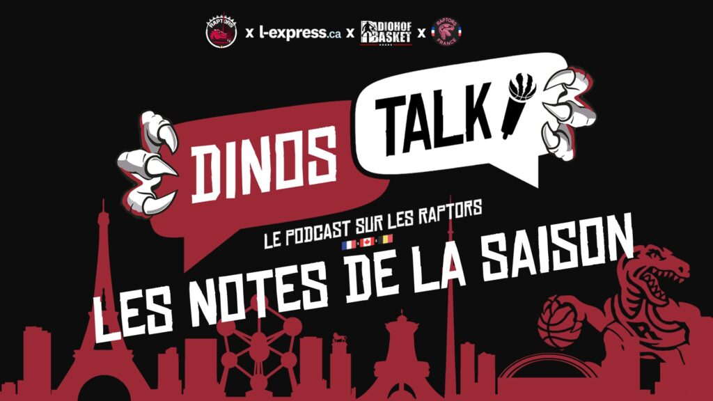 Dinos Talk les notes de la saison des Raptors