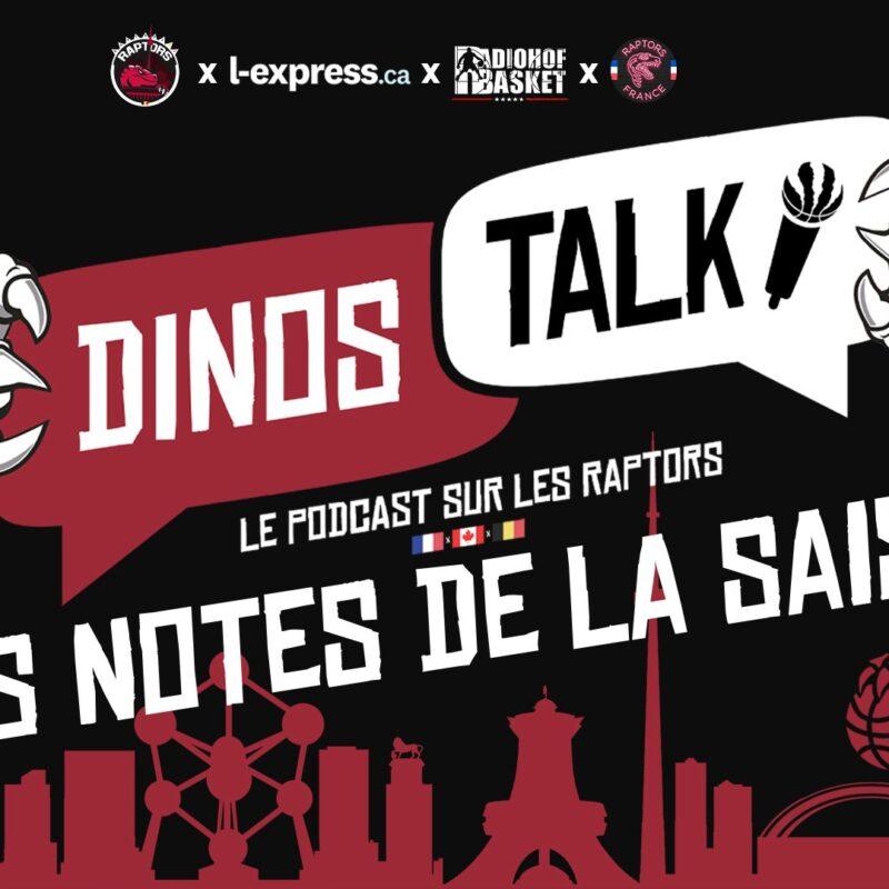 Dinos Talk les notes de la saison des Raptors