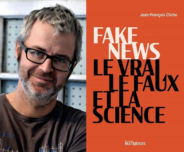Jean-François Cliche, Fake news, le vrai, le faux et la science, essai, Montréal, Éditions MultiMondes, 2020, 304 pages, 25,95 $.