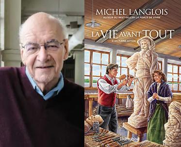 Michel Langlois, La Vie avant tout, tome 2, En pleine action, roman, Montréal, Éditions Hurtubise, 2020, 336 pages, 24,95 $.