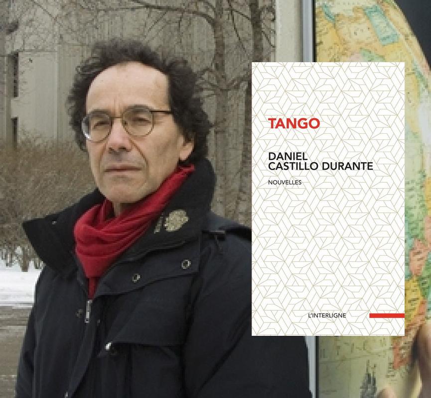 Daniel Castillo Durante, Tango, nouvelles, Ottawa, Éditions L'Interligne, 2020, 120 pages, 21,95 $.