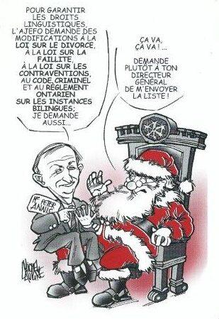 En l'an 2000, l'Association des juristes d'expression française de l'Ontario (AJEFO) avait mobilisé le Père Noël et ses lutins pour revendiquer des droits linguistiques dans plusieurs domaines dont celui de la faillite.