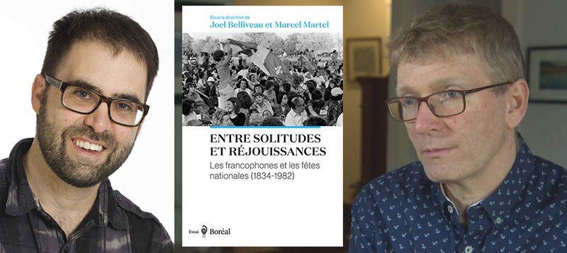 fêtes nationales Entre solitudes et réjouissances, Joel Belliveau et Marcel Martel, livre