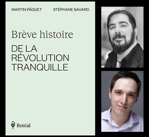 Martin Pâquet et Stéphane Savard, Brève histoire de la Révolution tranquille
