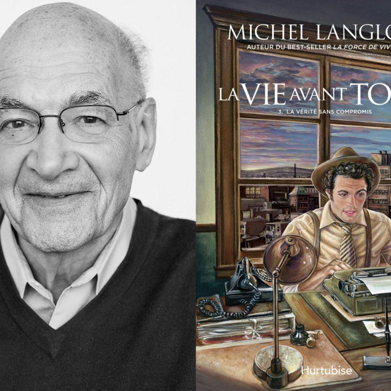 Michel Langlois, La Vie avant tout