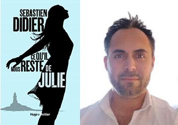 Sébastien Didier, Ce qu'il nous reste de Julie