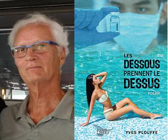 Yves Plouffe, Les dessous prennent le dessus